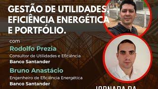 Gestão de Utilidades, Eficiência Energética e Portfólio.